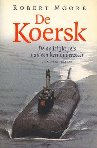 De Koersk - De dodelijke reis van een kernonderzeeër