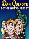 Dan Quixote: Boy of Nuevo Jersey