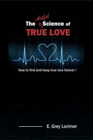 The Artful Science of True Love by E. Grey Lorimer