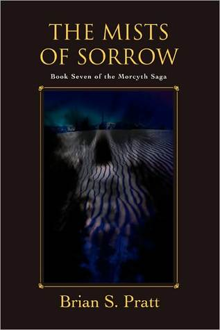 The Mists of Sorrow (The Morcyth Saga, #7)