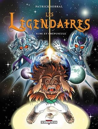 Aube et crépuscule (Les Légendaires, #7)