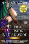 Optical Delusions in Deadwood by Ann Charles