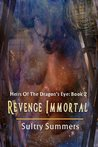 Revenge Immortal (Heirs Of The Dragon's Eye, #2)