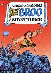 The Groo Adventurer (Groo the Wanderer, #1-4)