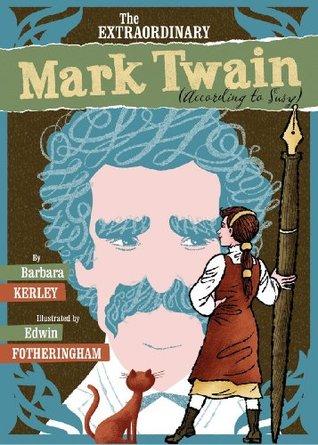 The Extraordinary Mark Twain by Barbara Kerley
