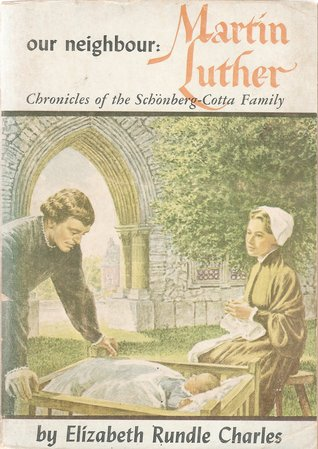 Our Neighbour: Martin Luther - Chronicles of the Schönberg-Cotta Family (Moody Diamonds No. 9)