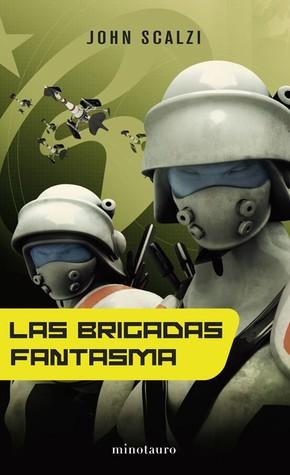 Las Brigadas Fantasma (Fuerzas de Defensa Coloniales, #2)