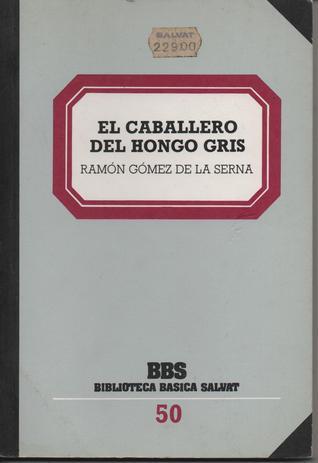 El Caballero del Hongo Gris (Biblioteca Básica Salvat, #50)