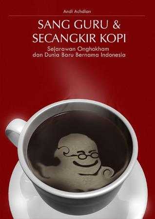 Sang Guru & Secangkir Kopi by Andi Achdian