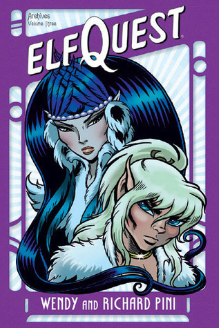 Elfquest Archives, Vol. 3 by Wendy Pini