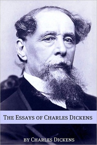 The Essays and Non-Fiction of Charles Dickens