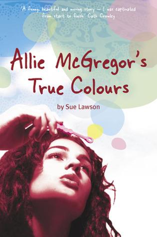 Allie McGregor's True Colours by Sue Lawson