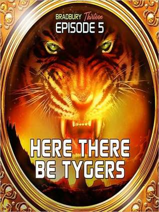 Here There Be Tygers: Bradbury Thirteen: Episode 5