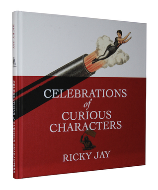 Celebrations of Curious Characters by Ricky Jay