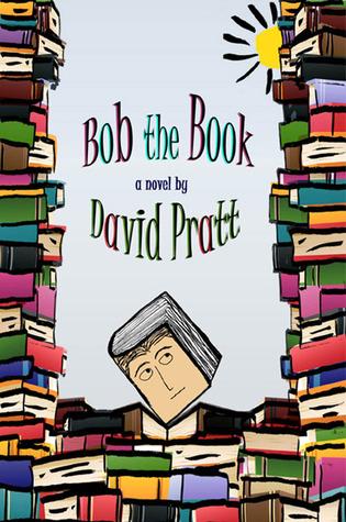 Bob the Book by David     Pratt