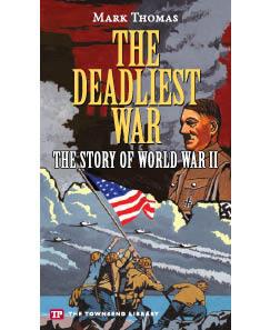 The Deadliest War: The Story of World War II
