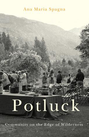 Potluck by Ana Maria Spagna