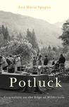 Potluck: Community on the Edge of Wilderness
