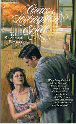 The Strange Proposal by Grace Livingston Hill