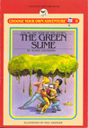The Green Slime (Choose Your Own Adventure: Young Readers, #6)