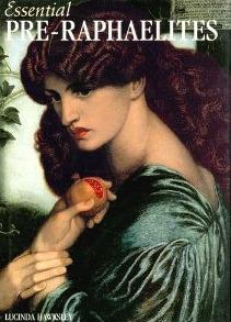Essential Pre-Raphaelites by Lucinda Hawksley