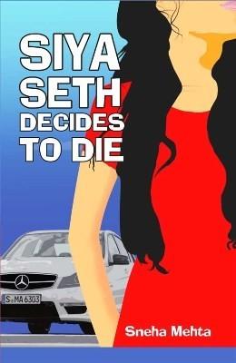 Siya Seth Decides to Die
