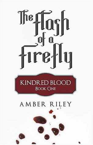 The Flash of a Firefly (Kindred Blood #1)