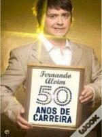 Fernando Alvim - 50 Anos de Carreira