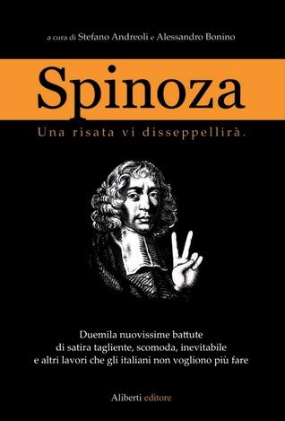 Spinoza: Una risata vi disseppellirà