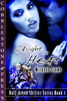 Caught in Heat (Half-breed Shifters, #1)