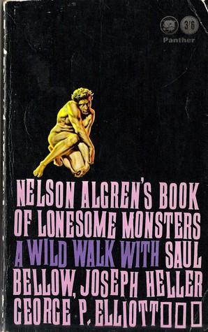 Nelson Algren's Book of Lonesome Monsters