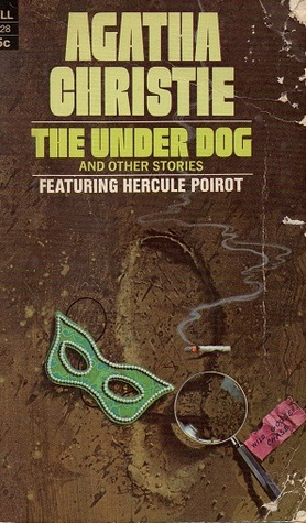 The Under Dog and Other Stories (Hercule Poirot, #29)