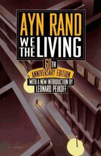 We the Living by Ayn Rand