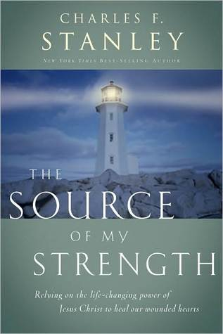 The Source Of My Strength by Charles F. Stanley