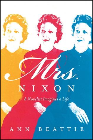 Mrs. Nixon by Ann Beattie
