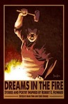 Dreams In The Fire: Stories and Poetry inspired by Robert E. Howard