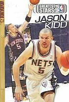 Greatest Stars of the NBA Volume 3: Jason Kidd (Greatest Stars of the NBA #3)