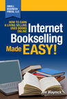 Internet Bookselling Made Easy! by Joe Waynick