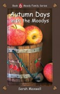 Autumn Days with the Moodys (Moody Family #6)
