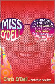 miss-o-dell-my-hard-days-and-long-nights-with-the-beatles-the-stones-bob-dylan-eric-clapton-and-the-women-they-loved