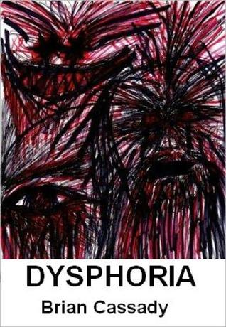 Dysphoria by Brian Cassady
