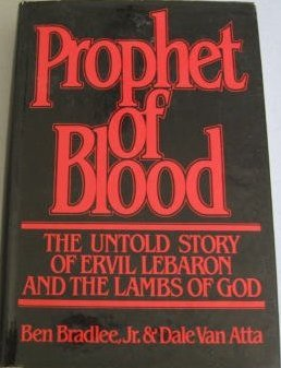 prophet-of-blood-the-untold-story-of-ervil-lebaron-and-the-lambs-of-god