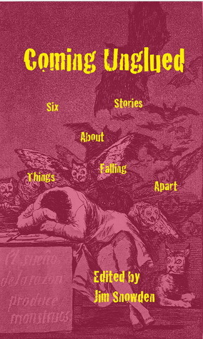 Coming Unglued: Six Stories about Things Falling Apart