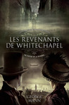 Les revenants de Whitechapel by George Mann
