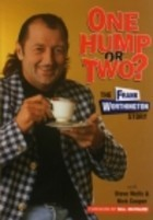 One Hump Or Two The Frank Worthington Story
