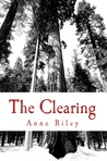 The Clearing by Anne  Riley