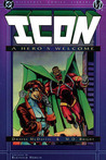 Icon, Vol. 1: A Hero's Welcome (Milestone Comics Library: Icon, #1)