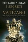 I segreti del Vaticano: Storie, luoghi, personaggi di un potere millenario