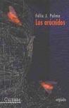 Los arácnidos by Félix J. Palma