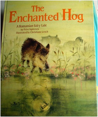 The Enchanted Hog by Petre Ispirescu
